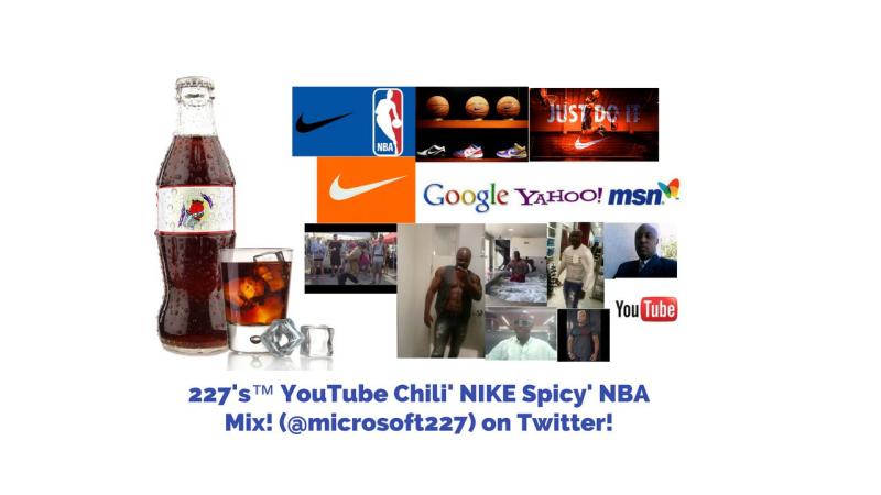 227's™ YouTube Chili' NIKE Spicy' NBA Mix! (@microsoft227) on Twitter!