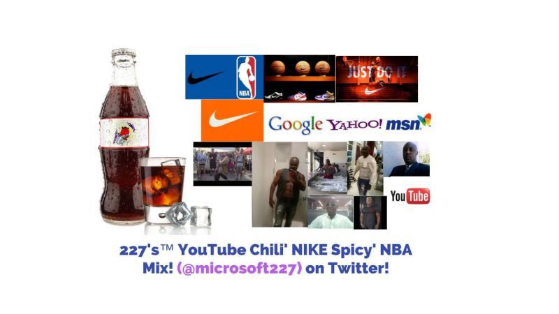 227's™ YouTube Chili' NIKE Spicy' NBA Mix! (@microsoft227) on Twitter! 1.1