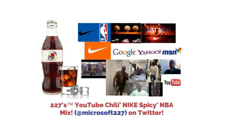 227's™ YouTube Chili' NIKE Spicy' NBA Mix! (@microsoft227) on Twitter! 1.3