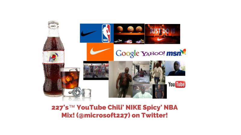 227's™ YouTube Chili' NIKE Spicy' NBA Mix! (@microsoft227) on Twitter! 1.2