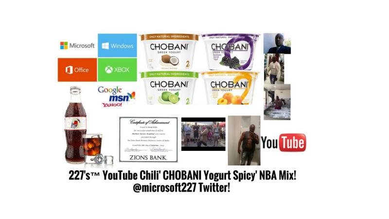 227's™ YouTube Chili' CHOBANI Yogurt Spicy' NBA Mix! @microsoft227 Twitter! 1.1