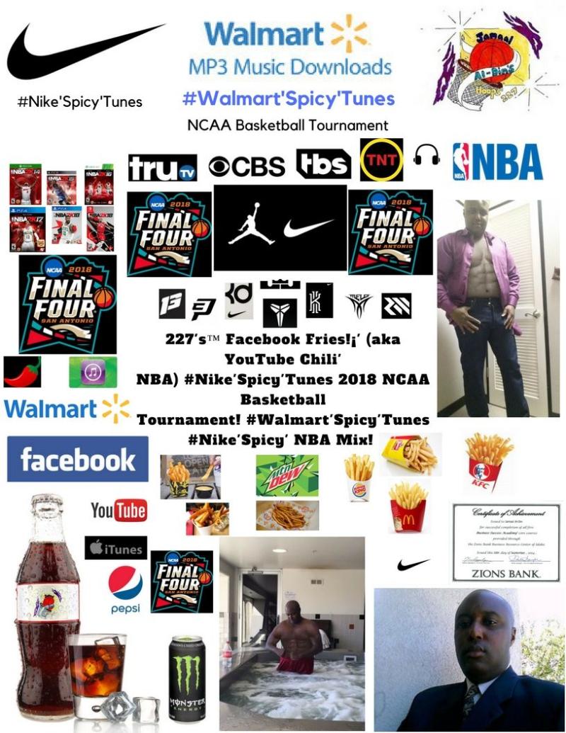 227's Facebook Fries (aka YouTube Chili' NBA) NCAA Basketball Tournament 2018! #Nike'Spicy'Tunes #Walmart'Spicy'Tunes #Nike'Spicy' NBA Mix!