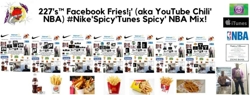 227's Facebook Fries (aka YouTube Chili' NBA) #Nike'Spicy'Tunes Spicy NBA Mix!!!